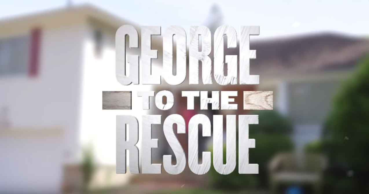 George to the Rescue Home Renovation